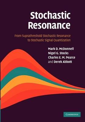 Stochastic Resonance: From Suprathreshold Stochastic Resonance to Stochastic Signal Quantization (Paperback)