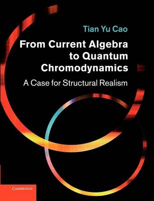 From Current Algebra to Quantum Chromodynamics: A Case for Structural Realism (Paperback)