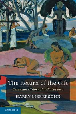 The Return of the Gift: European History of a Global Idea (Paperback)