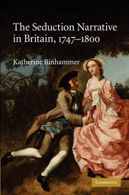 The Seduction Narrative in Britain, 1747-1800 (Paperback)