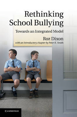 Rethinking School Bullying: Towards an Integrated Model (Paperback)