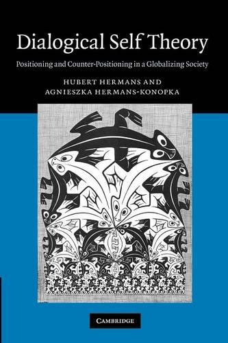 Dialogical Self Theory: Positioning and Counter-Positioning in a Globalizing Society (Paperback)