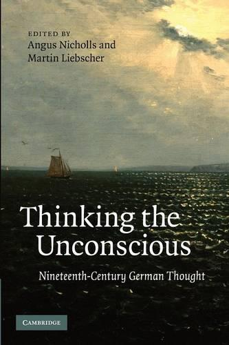 Thinking the Unconscious: Nineteenth-Century German Thought (Paperback)