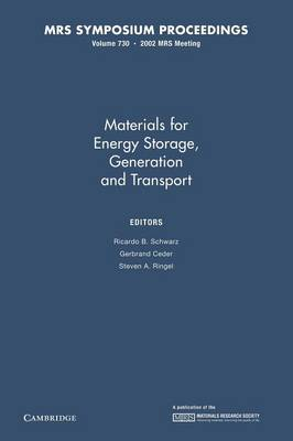 Materials for Energy Storage, Generation and Transport: Volume 730 - MRS Proceedings (Paperback)