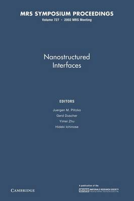 Nanostructured Interfaces: Volume 727 - MRS Proceedings (Paperback)