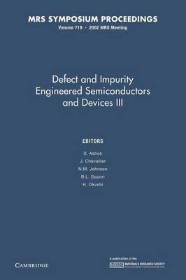 Defect and Impurity Engineered Semiconductors and Devices III: Volume 719 - MRS Proceedings (Paperback)