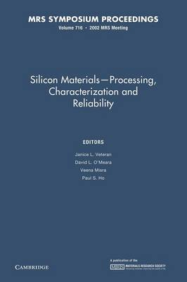 Silicon Materials-Processing, Characterization and Reliability: Volume 716 - MRS Proceedings (Paperback)