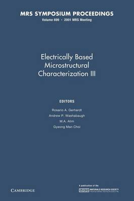 Electrically Based Microstructural Characterization III: Volume 699 - MRS Proceedings (Paperback)