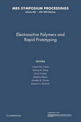Electroactive Polymers and Rapid Prototyping: Volume 698 - MRS Proceedings (Paperback)