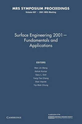 Surface Engineering 2001 - Fundamentals and Applications: Volume 697 - MRS Proceedings (Paperback)