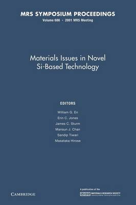 Materials Issues in Novel Si-Based Technology: Volume 686 - MRS Proceedings (Paperback)