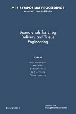 Biomaterials for Drug Delivery and Tissue Engineering: Volume 662 - MRS Proceedings (Paperback)