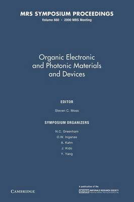 Organic Electronic and Photonic Materials and Devices: Volume 660 - MRS Proceedings (Paperback)