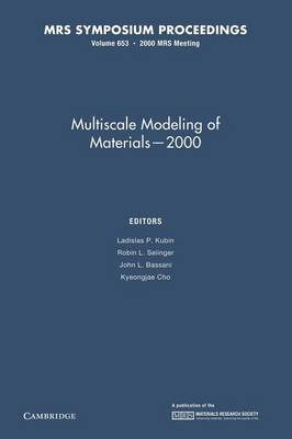 Multiscale Modeling of Materials - 2000: Volume 653 - MRS Proceedings (Paperback)