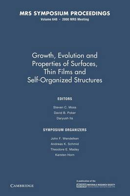 Growth, Evolution and Properties of Surfaces, Thin Films, and Self Organized Structure: Volume 648 - MRS Proceedings (Paperback)