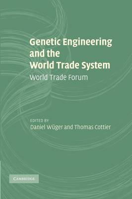 Genetic Engineering and the World Trade System: World Trade Forum (Paperback)