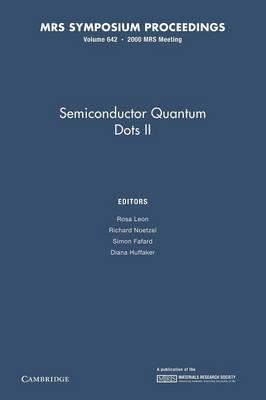 Semiconductor Quantum Dots II: Volume 642 - MRS Proceedings (Paperback)