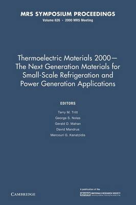 Thermoelectric Materials 2000: The Next Generation Materials for Small-Scale Refrigeration and Power Generation Applications - MRS Proceedings (Paperback)
