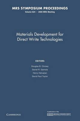 MRS Proceedings Materials Development for Direct Write Technologies: Volume 624 (Paperback)