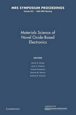 Materials Science of Novel Oxide-Based Electronics: Volume 623 - MRS Proceedings (Paperback)