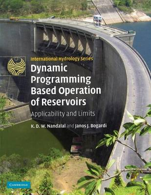 Dynamic Programming Based Operation of Reservoirs: Applicability and Limits - International Hydrology Series (Paperback)