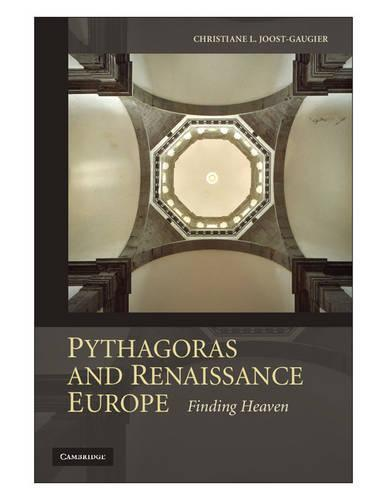 Pythagoras and Renaissance Europe: Finding Heaven (Paperback)