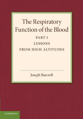 The Respiratory Function of the Blood: Lessons from High Altitudes Part 1 (Paperback)