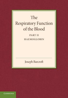 The Respiratory Function of the Blood: Haemoglobin Part 2 (Paperback)