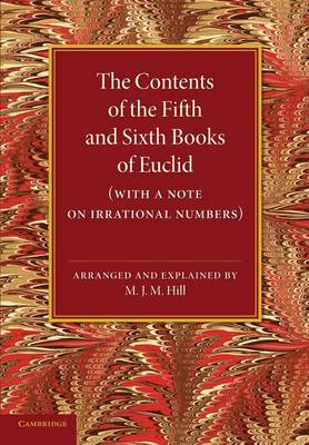 The Contents of the Fifth and Sixth Books of Euclid: With a Note on Irrational Numbers (Paperback)