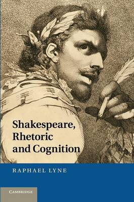 Shakespeare, Rhetoric and Cognition (Paperback)