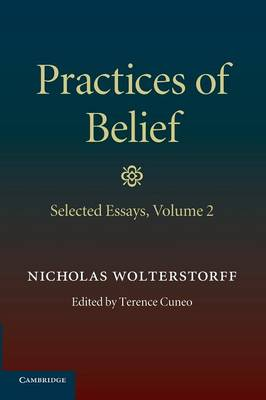 Practices of Belief: Selected Essays Volume 2 (Paperback)