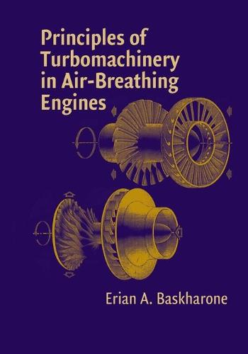 Principles of Turbomachinery in Air-Breathing Engines - Cambridge Aerospace Series 18 (Paperback)