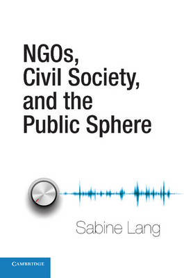 NGOs, Civil Society, and the Public Sphere (Paperback)