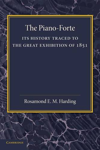 The Piano-Forte: Its History Traced to the Great Exhibition of 1851 (Paperback)