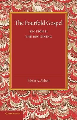 The Fourfold Gospel: Volume 2, The Beginning (Paperback)