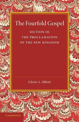 The Fourfold Gospel: Volume 3, The Proclamation of the New Kingdom (Paperback)