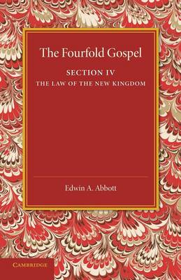 The Fourfold Gospel: Volume 4, The Law of the New Kingdom (Paperback)