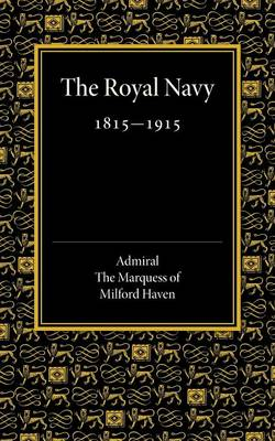 Royal Navy 1815-1915: The Rede Lecture 1918 (Paperback)
