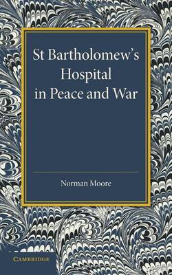 St Bartholomew's Hospital in Peace and War: The Rede Lecture 1915 (Paperback)