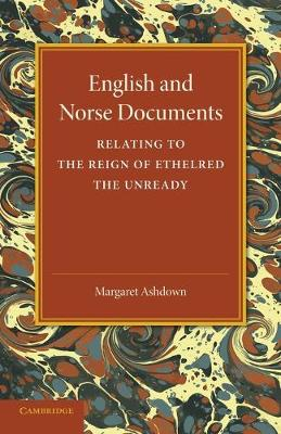 English and Norse Documents: Relating to the Reign of Ethelred the Unready (Paperback)
