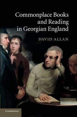 Commonplace Books and Reading in Georgian England (Paperback)