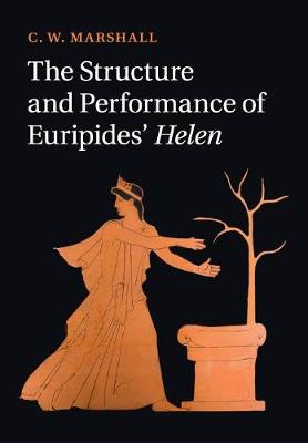 The Structure and Performance of Euripides' Helen (Paperback)
