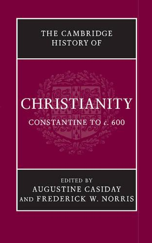 The The Cambridge History of Christianity 9 Volume Set The Cambridge History of Christianity: Constantine to c.600 Volume 2 - Cambridge History of Christianity (Paperback)