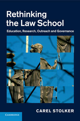 Rethinking the Law School: Education, Research, Outreach and Governance (Paperback)