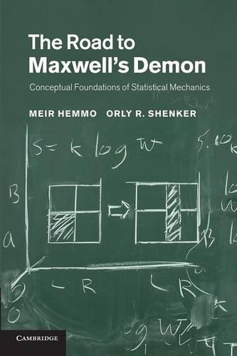 The Road to Maxwell's Demon: Conceptual Foundations of Statistical Mechanics (Paperback)