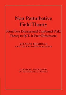 Non-Perturbative Field Theory: From Two Dimensional Conformal Field Theory to QCD in Four Dimensions (Paperback)