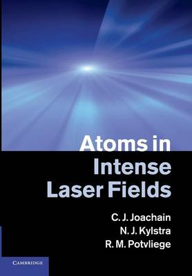 Atoms in Intense Laser Fields (Paperback)