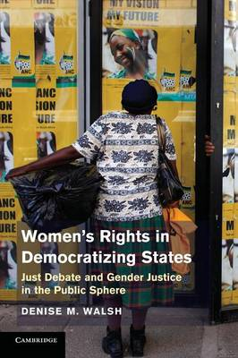 Women's Rights in Democratizing States: Just Debate and Gender Justice in the Public Sphere (Paperback)