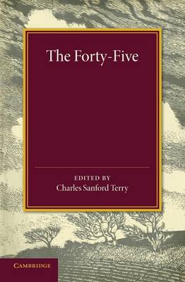 The Forty-Five: A Narrative of the Last Jacobite Rising by Several Contemporary Hands (Paperback)
