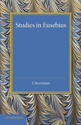 Studies in Eusebius: Thirlwall Prize Essay 1927 (Paperback)